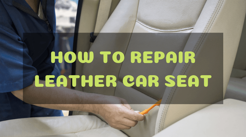The Easy Steps On How To Repair Leather Car Sea