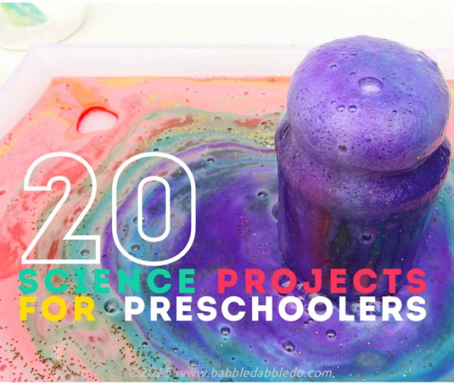 Science Projects For Preschoolers Older Kids Will Love Them Too