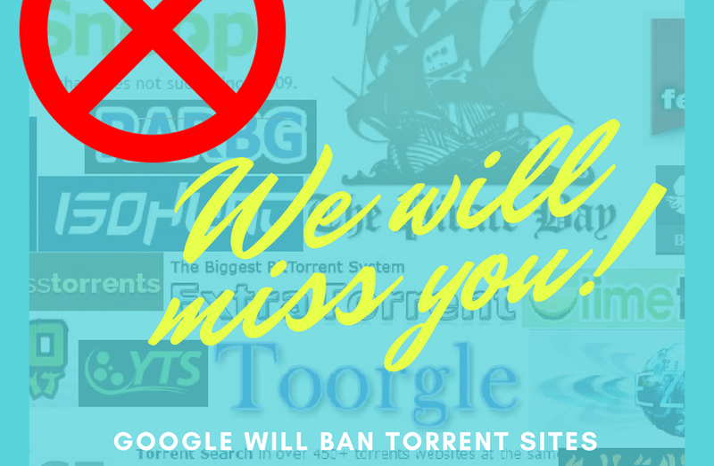 GOOGLE WILL BAN SOON TORRENT SITES