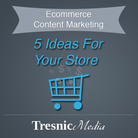 5 Ecommerce Content Marketing Tips For Your Online Store