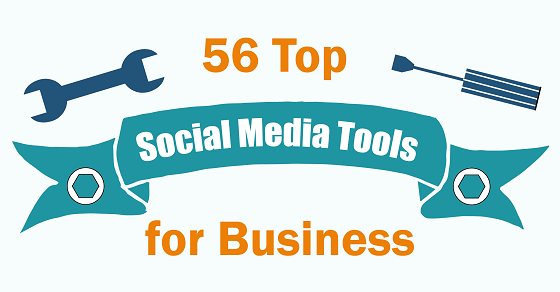 56 Top Social Media Tools for Business [Infographic]