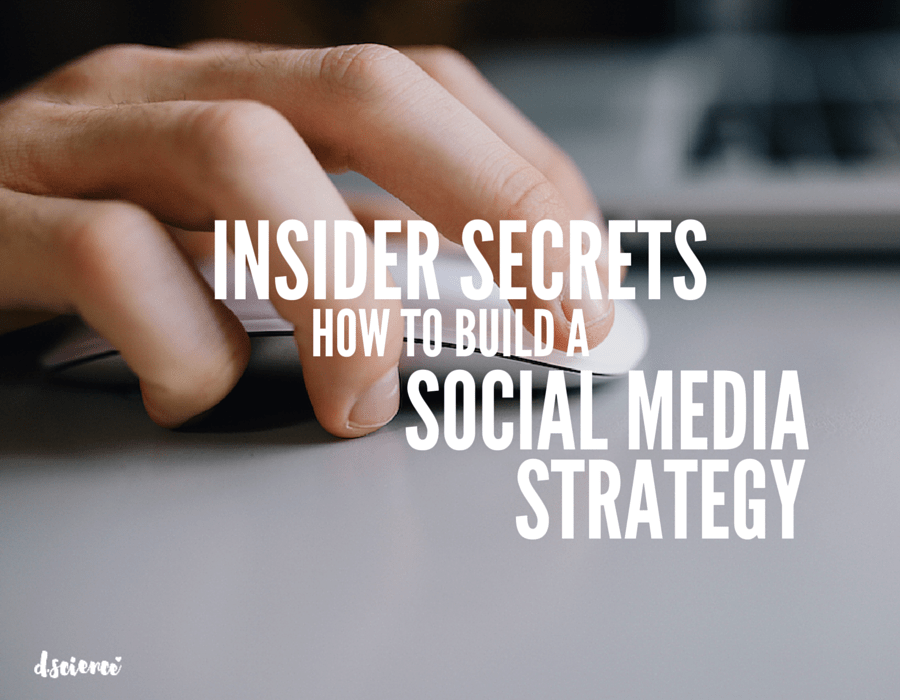 insider secrets: how to build a social media strategy