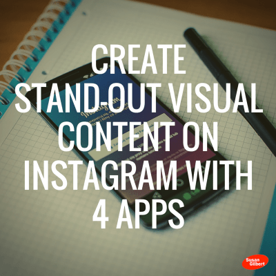Create Stand-Out Visual Content on Instagram with 4 Apps