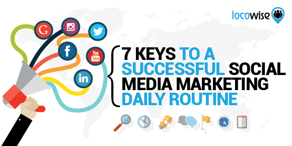 7 Keys To A Successful Social Media Marketing Daily Routine