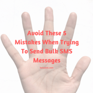 Marketing Mistakes When Trying to send bulk SMS messages