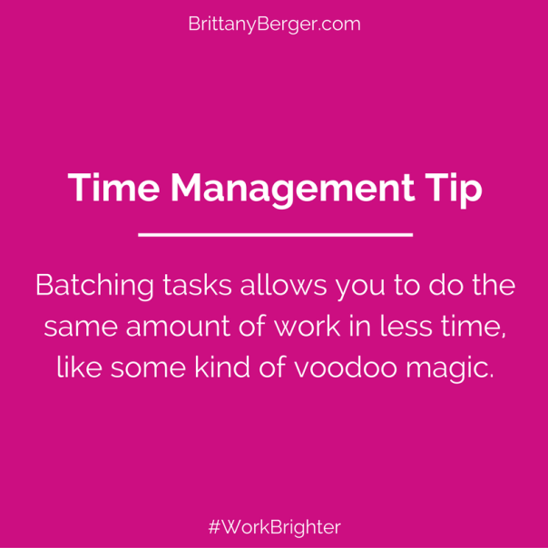 Time Management Tip Batching Tasks Lets You Do More Work in Less Time