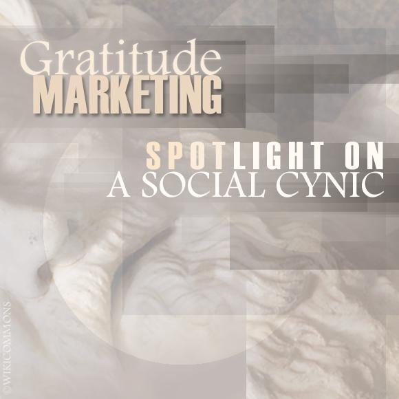Gratitude Marketing: Spotlight on a Social Cynic