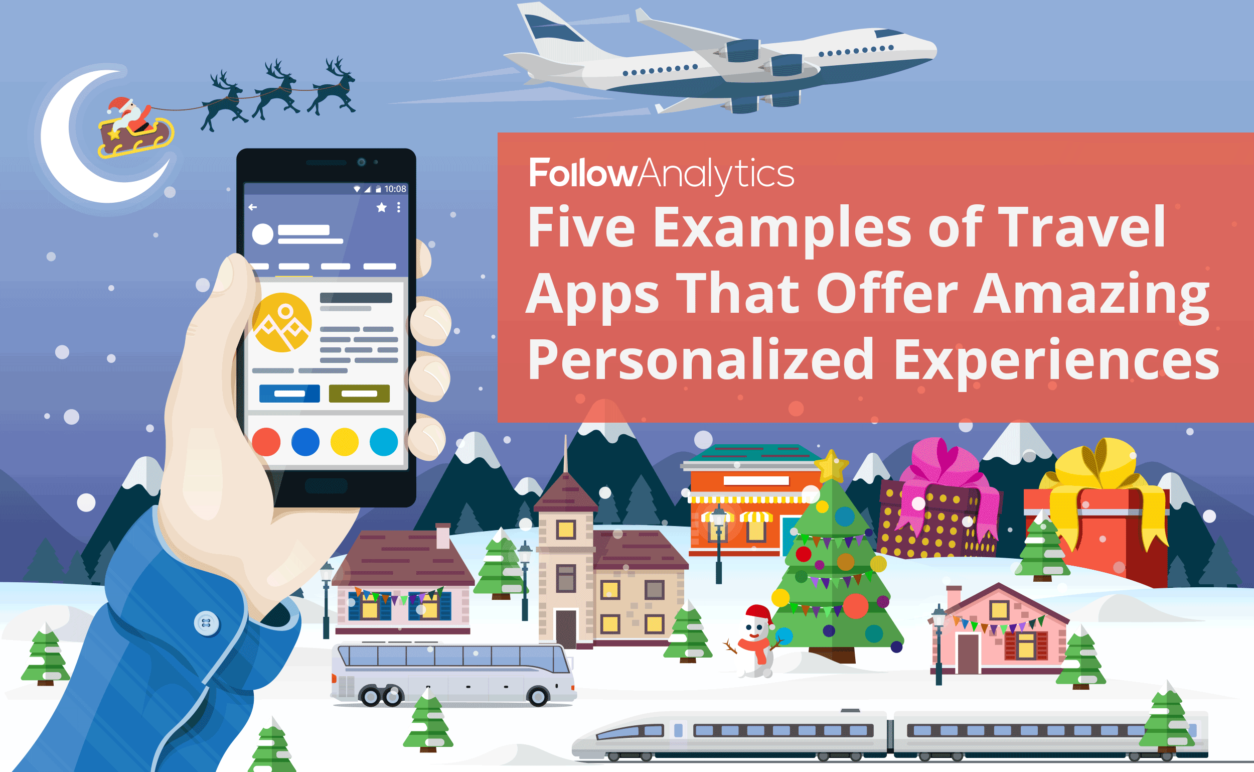 Five Examples of Travel Apps With Amazing Personalized Experiences