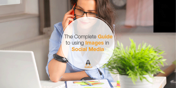 Guide to using images in social media