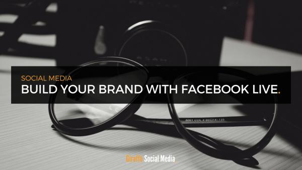 Build brand Facebook Live