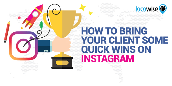 How To Bring Your Client Some Quick Wins On Instagram