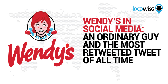Wendy's In Social Media: An Ordinary Guy And The Most Retweeted Tweet Of All Time