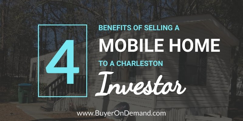 Selling a mobile home to a Charleston investor