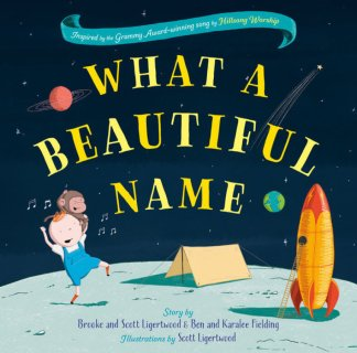 """Hillsong Worship Releases Children's Book Based on Hit Song """"What A Beautiful Name"""""""