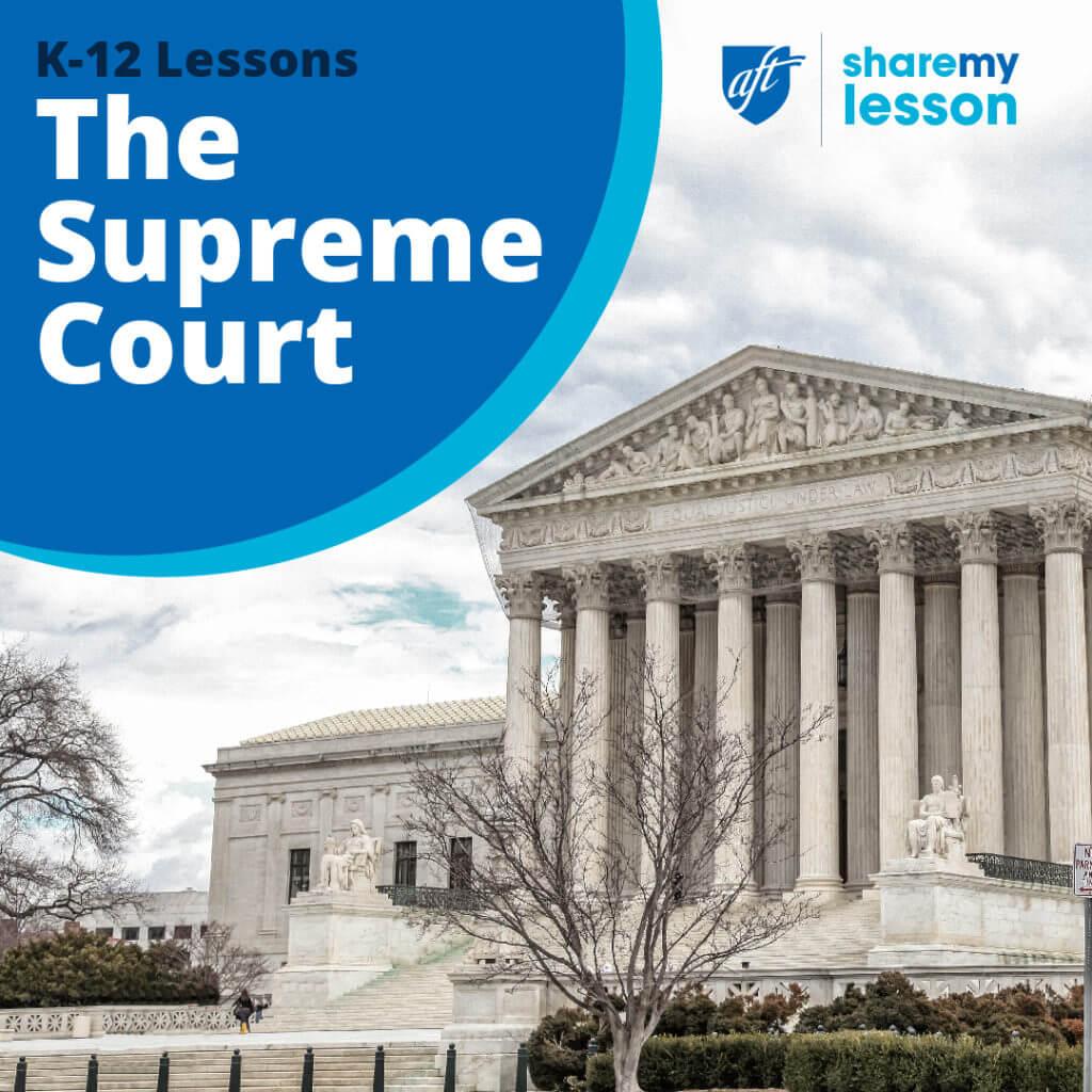 The Supreme Court Lesson Plans Amp Resources
