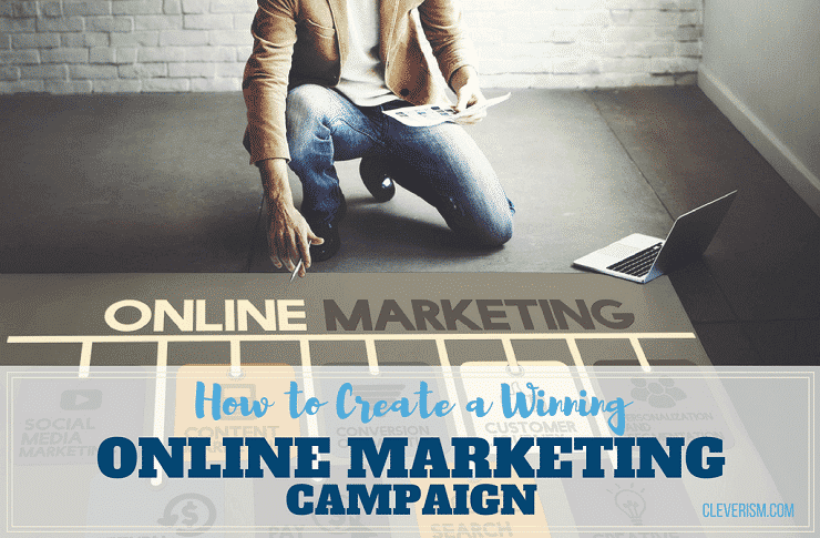 How to Create a Winning Online Marketing Campaign