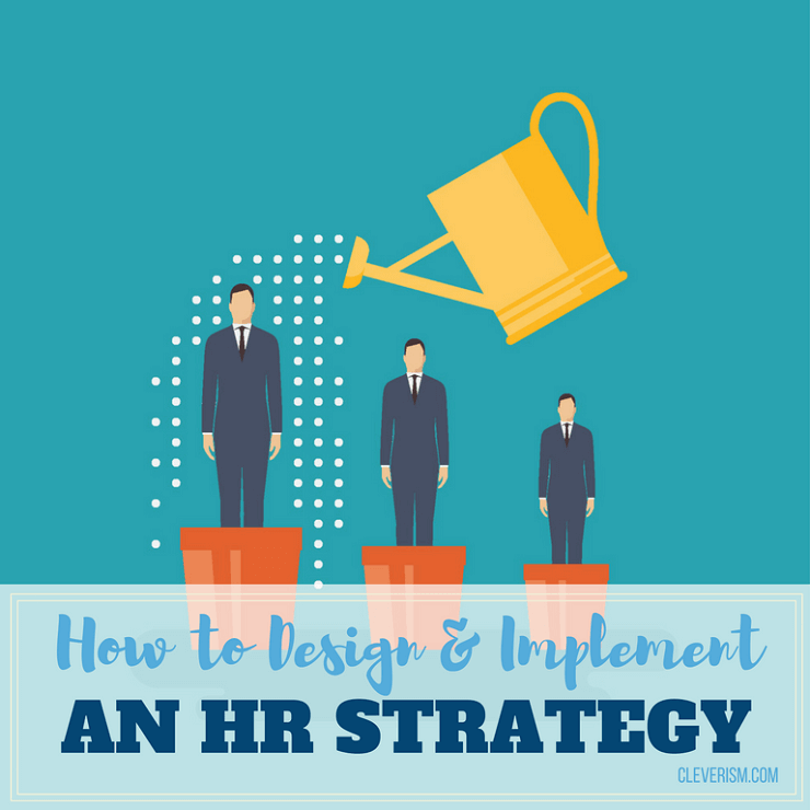 How to Design and Implement an HR Strategy