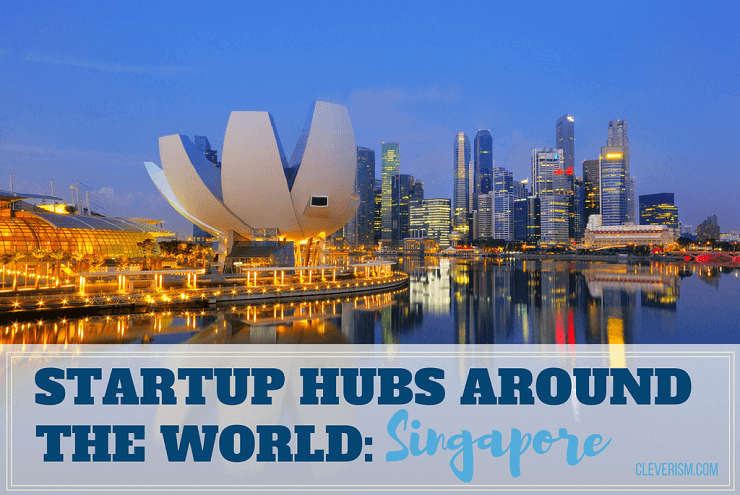 Startup Hubs Around the World: Singapore