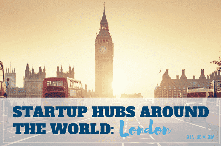 Startup Hubs Around the World: London