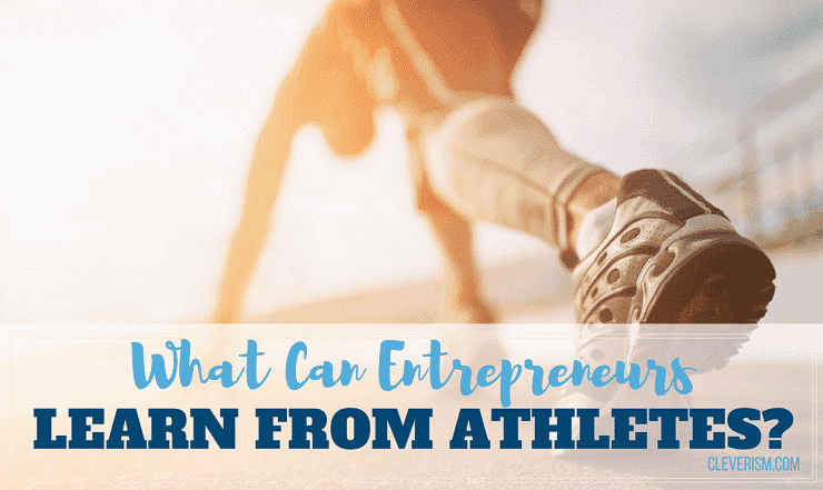 What Can Entrepreneurs Learn from Athletes?