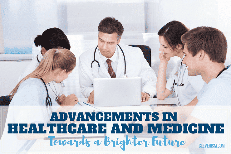Advancements in Healthcare and Medicine | Towards a Brighter Future