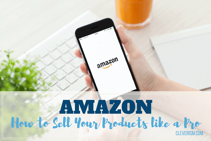 Amazon | How to Sell Your Products like a Pro