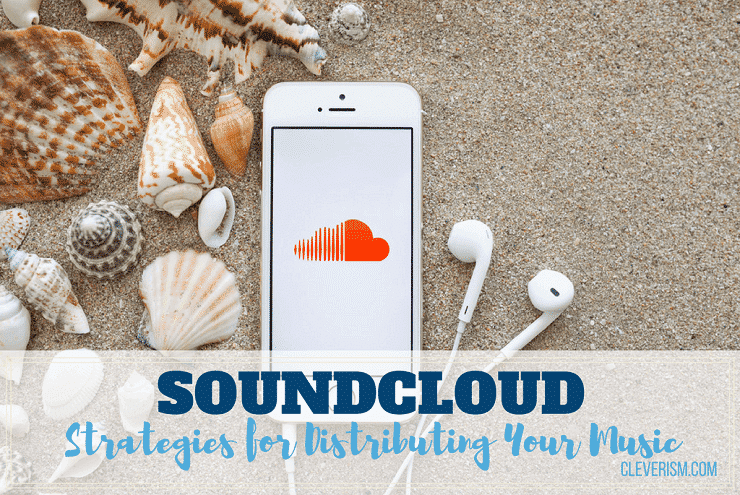 SoundCloud - Strategies for Distributing your music