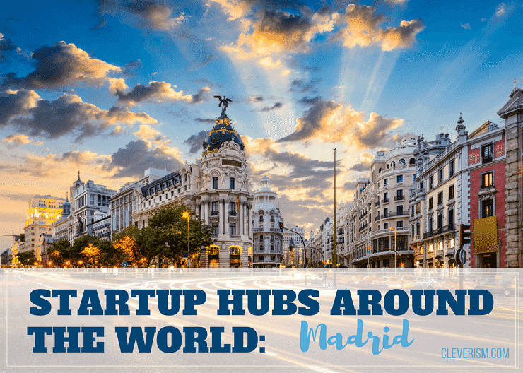 Startup Hubs Around the World: Madrid