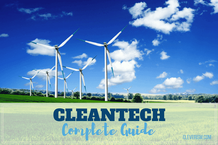 Cleantech: A Complete Guide