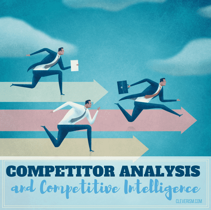Competitor Analysis and Competitive Intelligence