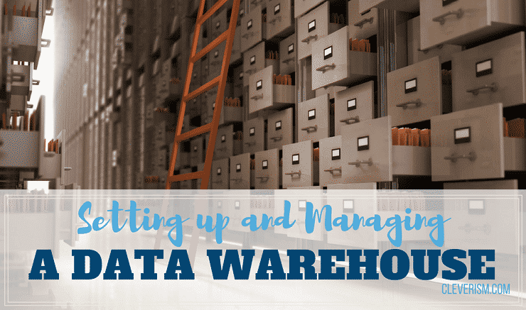 Setting up and managing a data warehouse