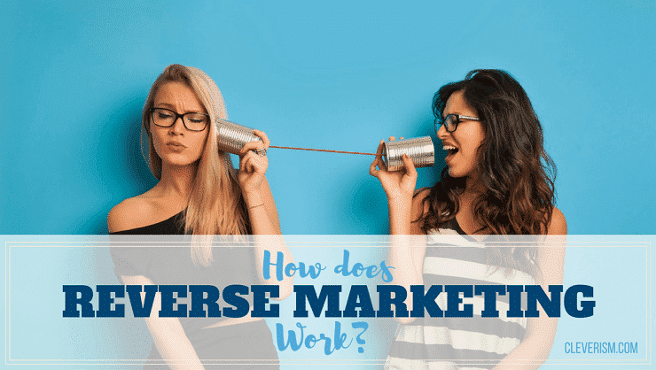 How Does Reverse Marketing Work?
