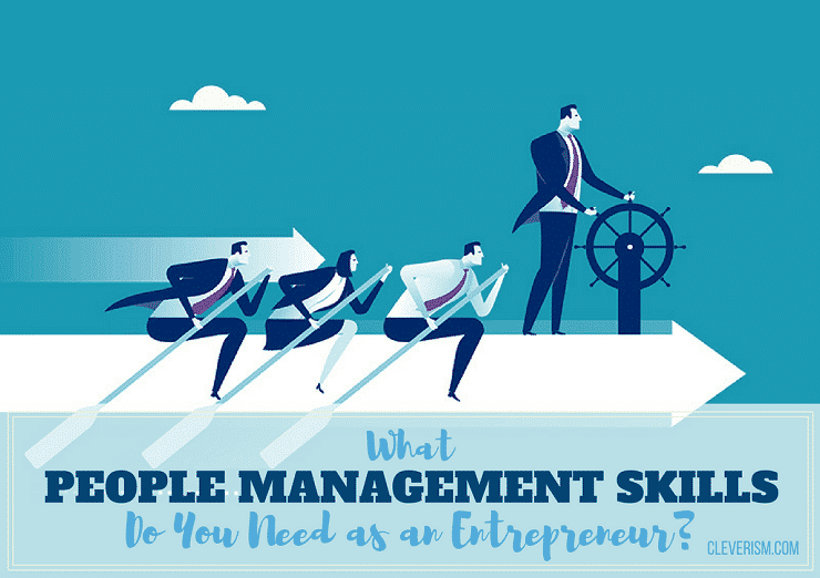 What People Management Skills Do You Need as an Entrepreneur?