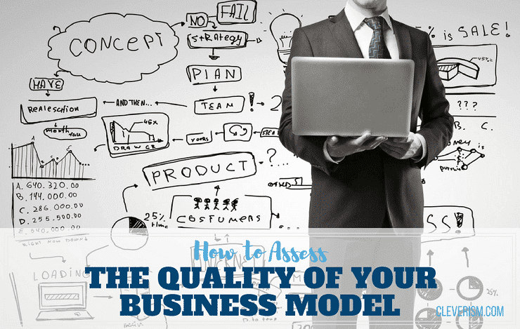 How to Assess the Quality of Your Business Model