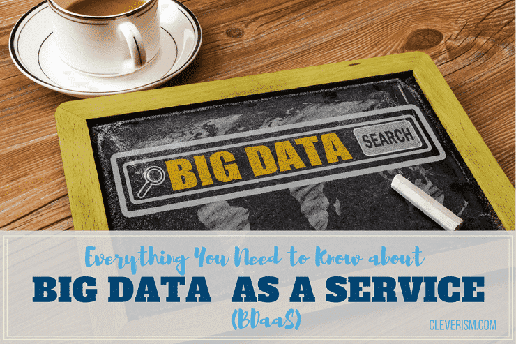 Everything You Need to Know About Big Data as a Service (BDaaS)