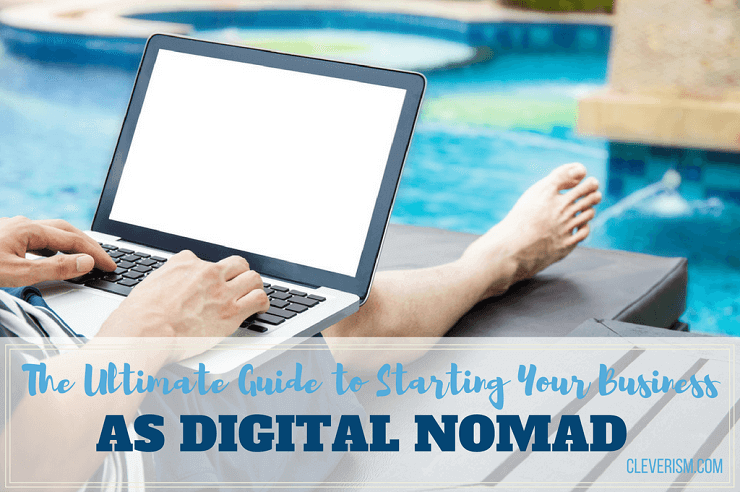 The Ultimate Guide to Starting Your Business as Digital Nomad