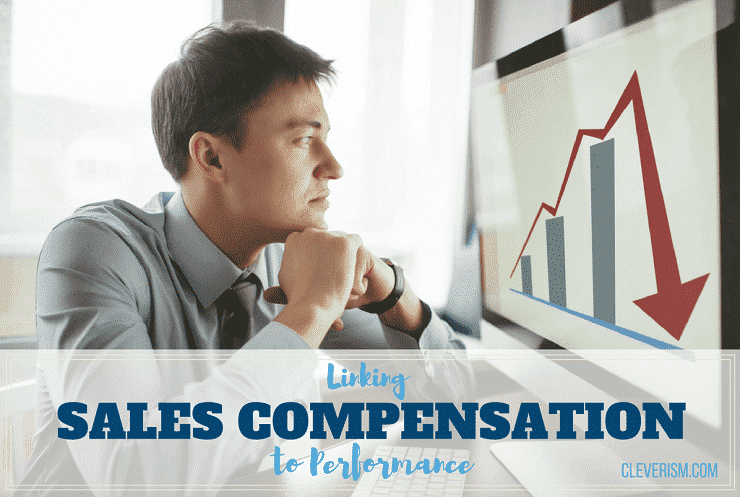 Linking Sales Compensation to Performance