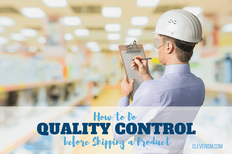 How to Do Quality Control before Shipping a Product