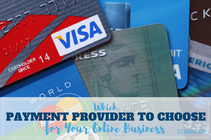 Which Payment Provider to Choose for Your Online Business