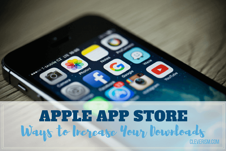 Apple App Store: Ways to Increase Your Downloads