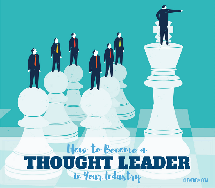 Thought Leader: How To Become A Thought Leader In Your Industry