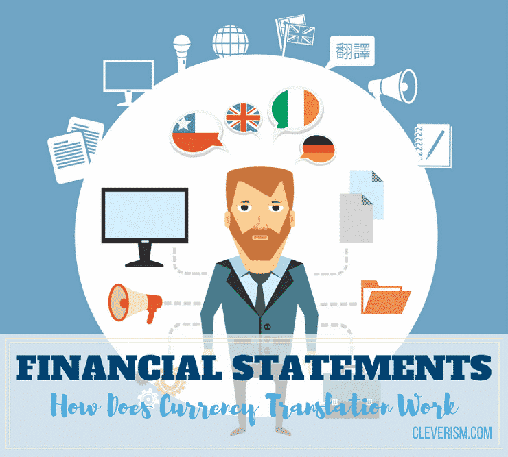 Financial Statements How Does Currency Translation Work