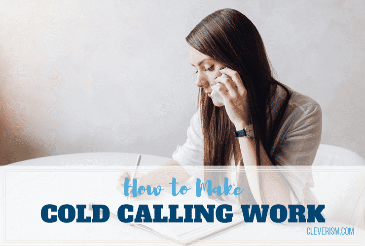 How to Make Cold Calling Work