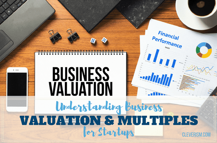 Understanding Business Valuation and Multiples for Startups
