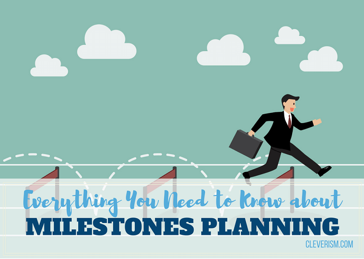 Everything You Need To Know About Milestones Planning