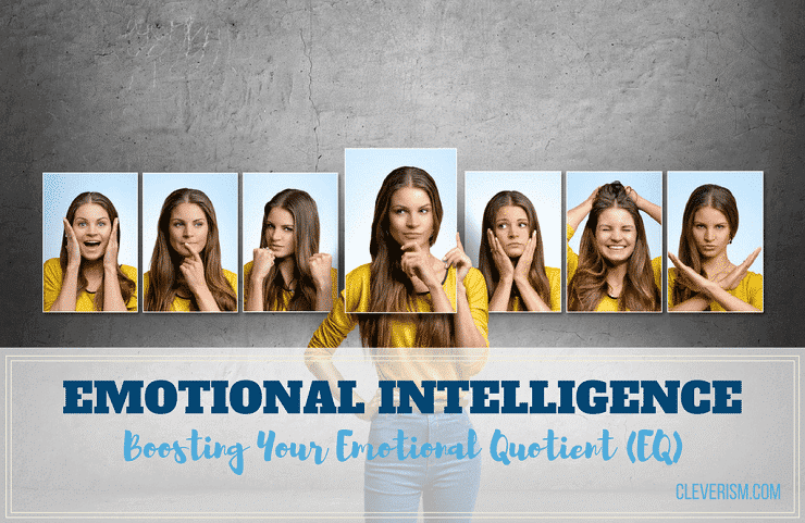 Emotional intelligence: Boosting Your Emotional Quotient (EQ)