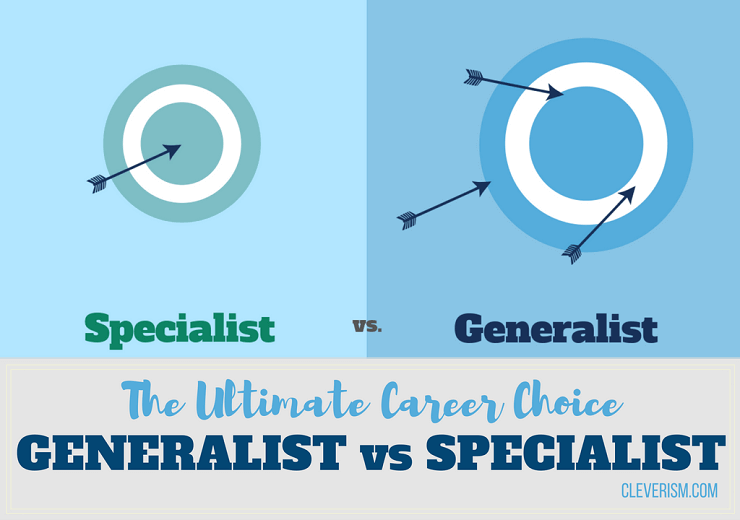 The Ultimate Career Choice: Generalist vs  Specialist