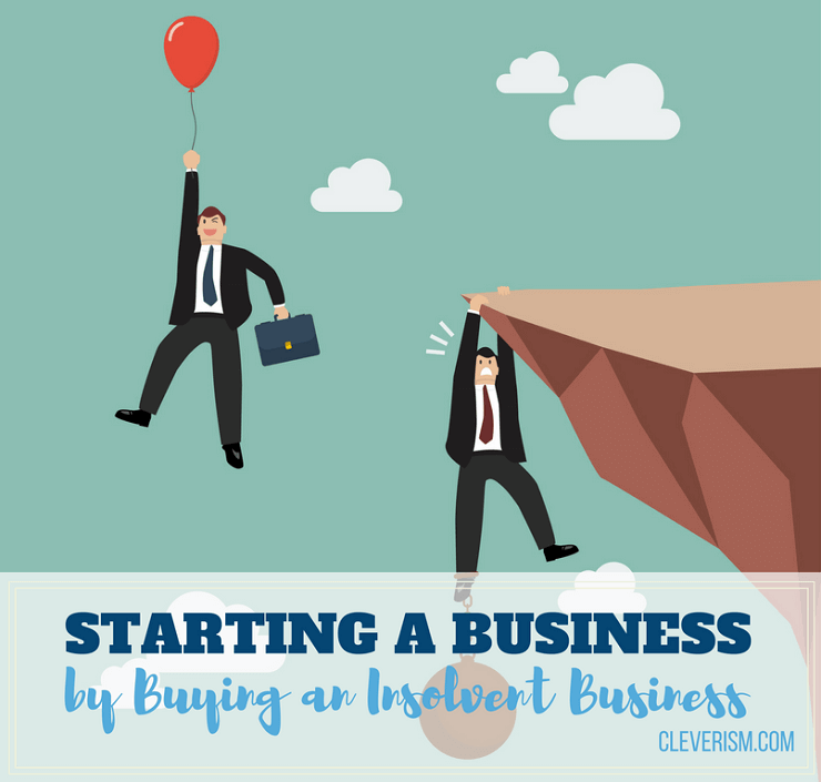 177 - Starting a Business by Buying an Insolvent Business
