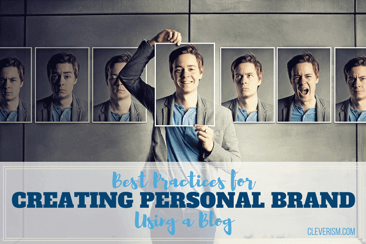 Best Practices for Creating Your Personal Brand Using a Blog
