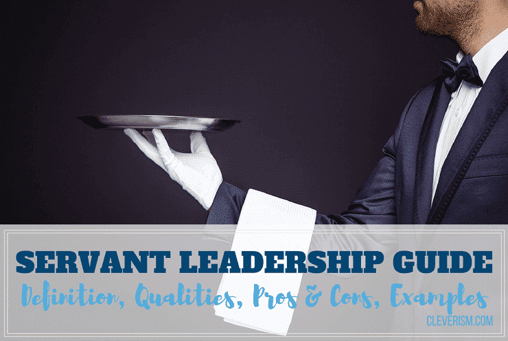 servant leadership guide  definition  qualities  examples